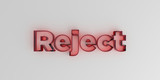 Reject - Red glass text on white background - 3D rendered royalty free stock image.