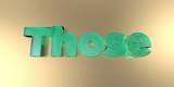 Those - colorful glass text on vibrant background - 3D rendered royalty free stock image.