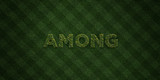AMONG - fresh Grass letters with flowers and dandelions - 3D rendered royalty free stock image. Can be used for online banner ads and direct mailers..