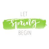 Let spring begin hand written inscription - 138916880