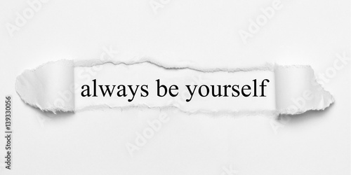 always be yourself on white torn paper Poster