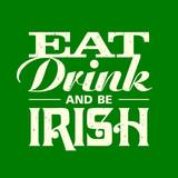Eat, drink and be Irish vintage lettering t-shirt design. 17 March Saint Patricks Day celebration
