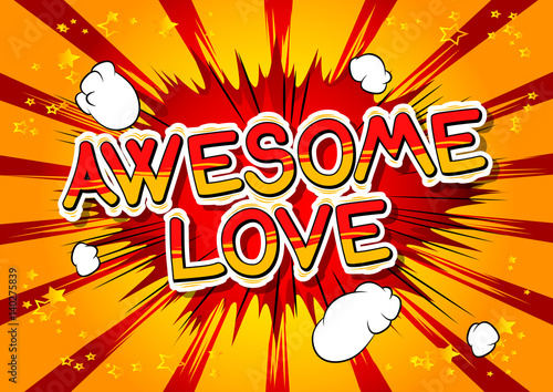 Awesome Love - Comic book style word on abstract background.