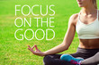 Young woman meditates while practicing yoga. Freedom concept. Motivation text focus on the good