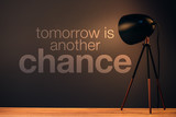 Tomorrow is another chance motivational quote - 140601464