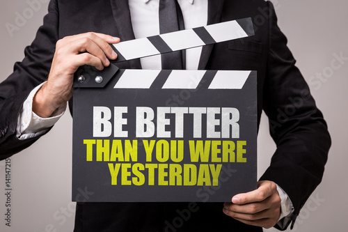 Plagát Be Better Than You Were Yesterday