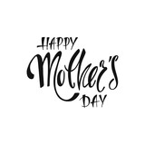 Happy Mother's Day greeting card. Handwritten vector lettering design. Calligraphic phrase.