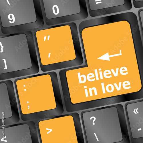 Poster keyboard key with believe in love text and arrow