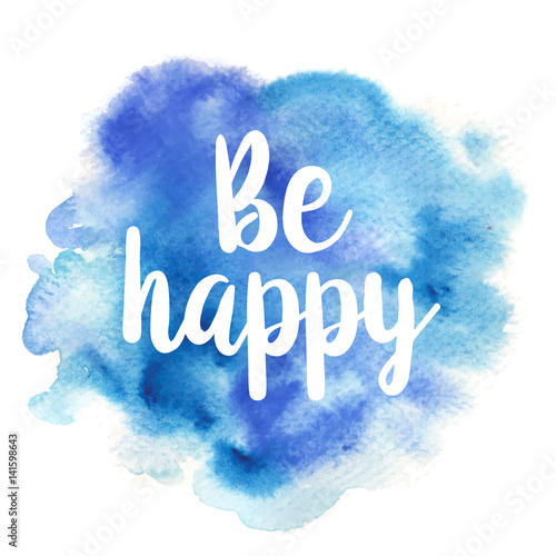 Quote Be happy. Vector illustration