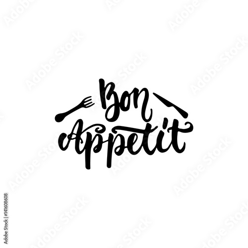 Bon appetit - hand drawn lettering phrase isolated on the white background. Fun brush ink inscription for photo overlays, greeting card or t-shirt print, poster design.