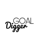 Goal Digger Motivational Typography Quote