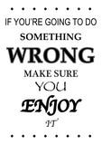Something Wrong Enjoy It