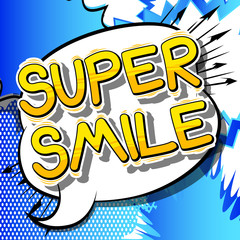Super Smile - Comic book style word on abstract background.