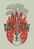 blues music poster.  blues is the roots  - the rest is the fruits. primitive style illustration with a tree growing from a guitar and a red fire.
