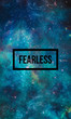 Fearless motivational quote on night starry sky background.