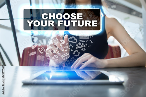 Poster Woman using tablet pc and selecting choose your future.