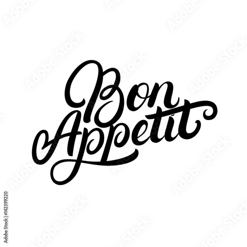 Bon Appetit hand written lettering quote.
