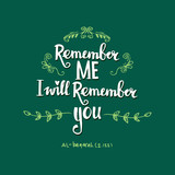 Remember me, i will remember you. Quote. Hand lettering calligraphy.