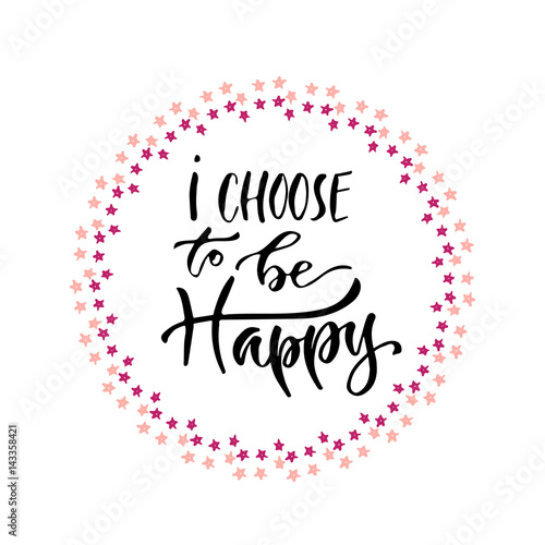 In de dag Retro sign Modern vector lettering. Inspirational hand lettered quote for wall poster. Printable calligraphy phrase. T-shirt print design. I choose to be happy