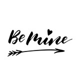 Be mine - freehand ink inspirational romantic quote