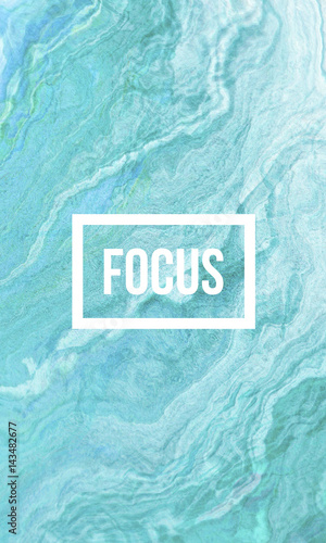 Focus motivational quote on abstract liquid background. Photo by shekularaz