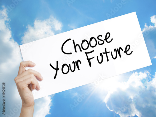 Poster Choose your Future Sign on white paper