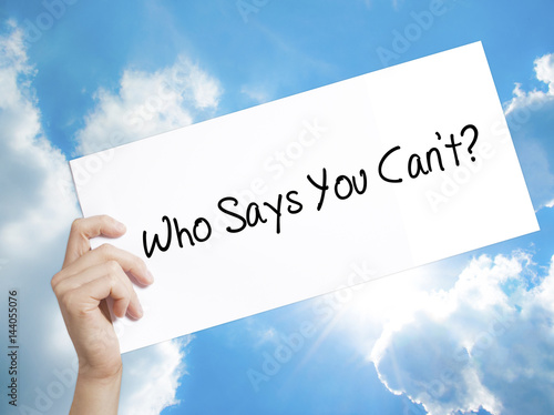 Who Says You Cant? Sign on white paper Poster