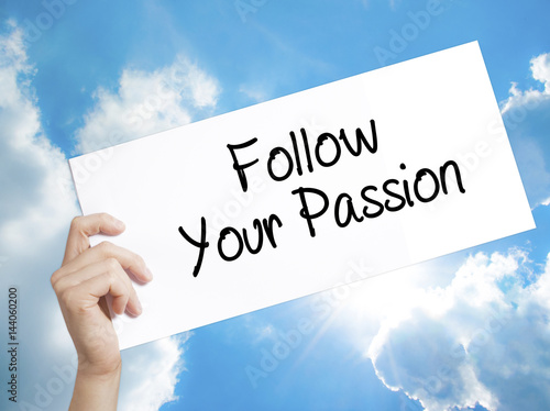 Follow Your Passion Sign on white paper Poster