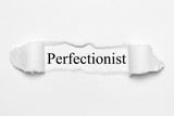 Perfectionist on white torn paper - 144315607