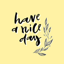 Hand Lettering Phrase Have A Nice Day Sticker