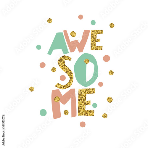 Golden Awesome quote print in vector Poster