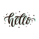 Hello. Vector stylish positive hand-drawn lettering for greeting card, invitation, poster and design t-shirt.