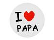Постер, плакат: I love Papa