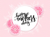 Vector mothers day greetings card with hand lettering - happy mothers day - with chrysanthemum flowers and doodle branches on checkered background
