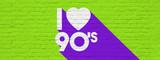 I love nineties / I love 90's