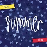 Summer. Sun and Fun. Bright modern art flowers background and handwritten inscription. Vector banner