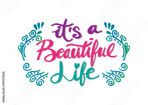 Its a beautiful life positive hand lettering typography.