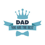 you are the best dad. typography for poster with crown design vector illustration