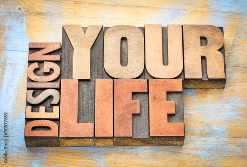 design your life word abstract in wood type