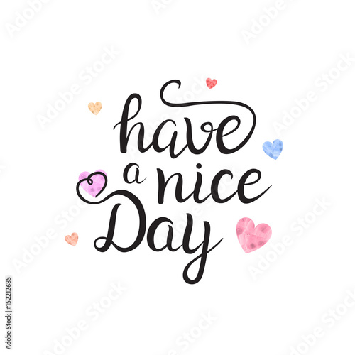 In de dag Retro sign Vector isolated handwritten lettering Have A Nice Day and cute hearts on white background. Vector calligraphy for greeting card, decoration and covering. Concept of kind wish quote.