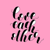 Love each other. Lettering illustration.