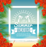 Beach landscape with summer vacations sign, tropical leaves, flowers and frame. Vector illustration.