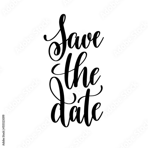 save the date black and white hand written lettering