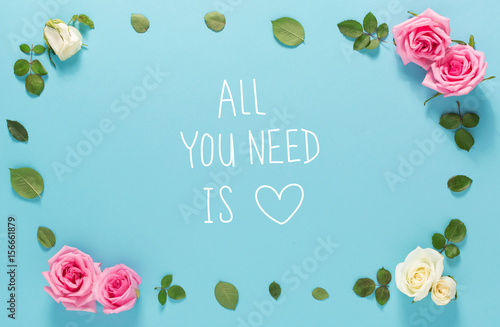 All You Need Is Love message with roses and leaves Poster