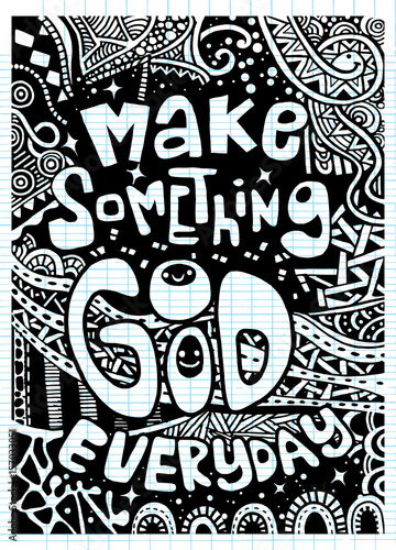 Poster Positive Typography make something good everyday , Inspirational quote. Hand drawn v