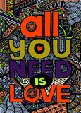 All you need is love , Inspirational quote. Hand drawn vintage i