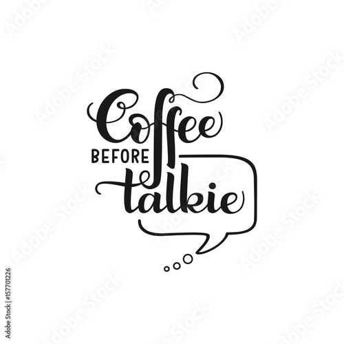 "Lettering quote ""Coffee Before Talkie"" Plakat"