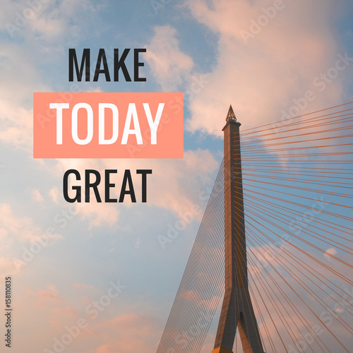 "Inspirational motivational quote ""Make today great"" on bridge and pastel sky background Plakat"