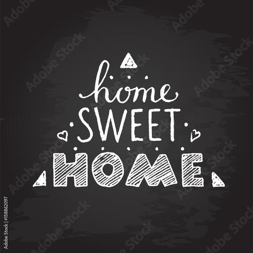 Plakát Home sweet home. hand lettering poster.chalkboard.