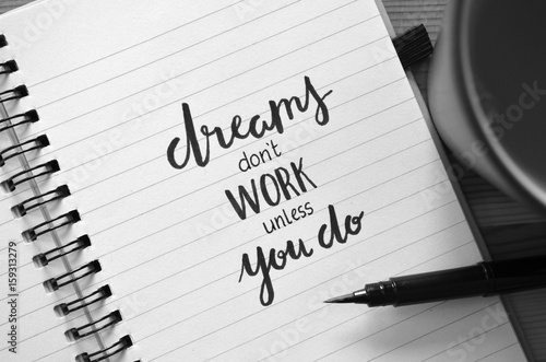 DREAMS DON'T WORK UNLESS YOU DO motivational quote written in notebook Poster